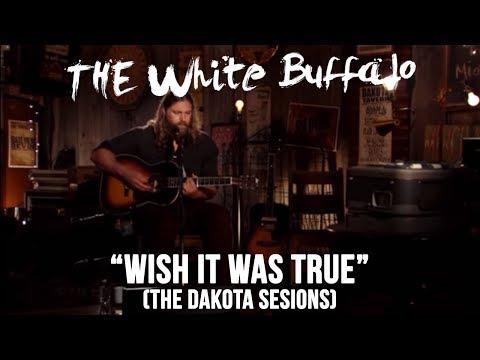 The White Buffalo - Wish It Was True - Dakota Sessions