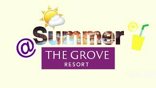 Summer @ The Grove Resort Bahrain