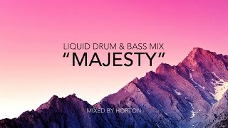 """Majesty"" ~ Chilled Liquid Drum & Bass Mix 2015"