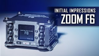 Zoom F6 Initial Tests & Impressions: Wide Dynamic Range Audio Field Recorder
