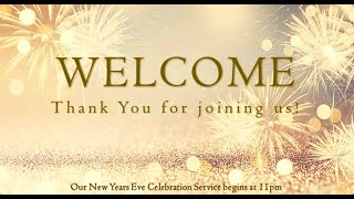 December 31st - NEW YEARS EVE SERVICE