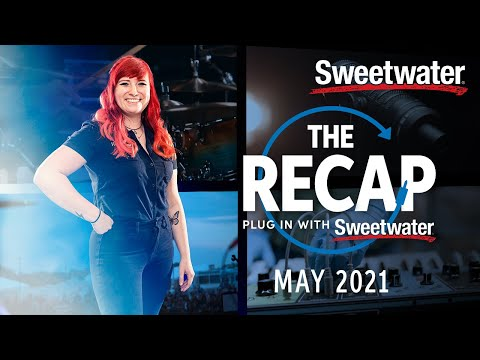 The Recap | What You Missed in May 2021