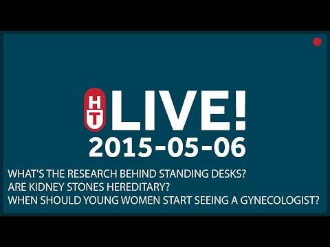 May 6th, 2015 - LIVE -  What's the research behind standing desks? Are kidney stones hereditary?