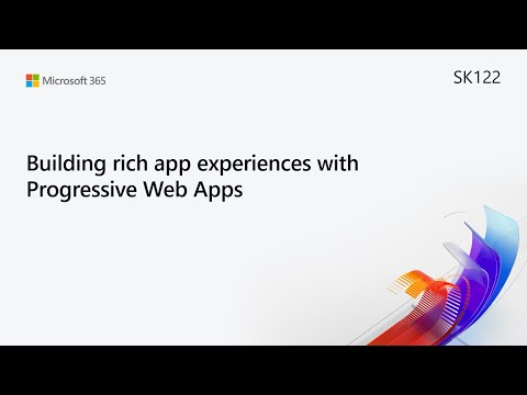 MS Build SK122 Building rich app experiences with Progressive Web Apps