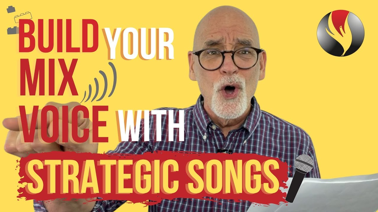 Build Your Mix Voice With Strategic Songs