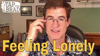Feeling Lonely - Tapping with Brad Yates