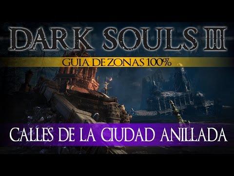 Dark Souls 3 The Ringed City - Guia de Zonas 100% Episodio 4: Calles de la Ciudad Anillada