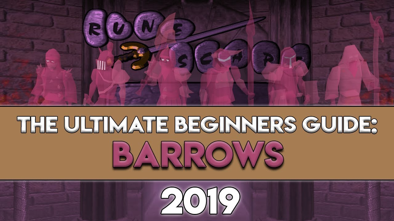 2019 Barrows Guide: Everything You Need to Know