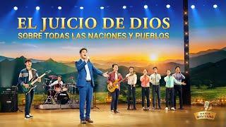 Música cristiana de adoración | El juicio de Dios sobre todas las naciones y pueblos