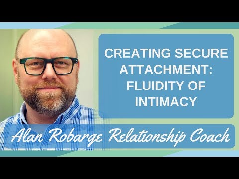#1. Creating Secure Attachment: Fluidity of Intimacy in Relationships (Video 1 of 8)