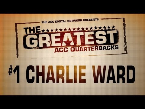The Greatest - ACC QBs | #1 - Charlie Ward | ACCDigitalNetwork