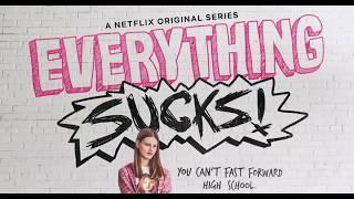 Everything Sucks Netflix Full Soundtrack