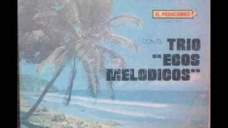 Trio Ecos Melodicos-Una Paloma Blanca.wmv
