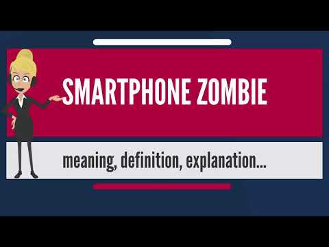 what-is-smartphone-zombie?-what-does-smartphone-zombie-mean?-smartphone-zombie-meaning-&-explanation