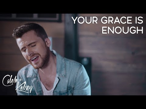 Your Grace Is Enough / Amazing Grace (My Chains Are Gone) | Caleb and Kelsey