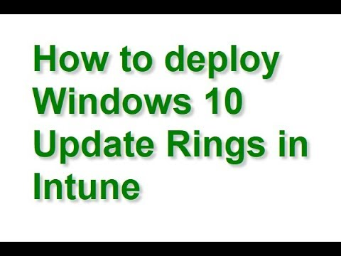 How to deploy Windows 10 Update Rings in Intune