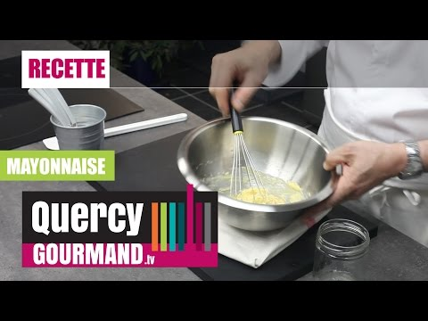 Recette : MAYONNAISE MAISON – quercygourmand.tv