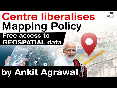 Centre liberalises Mapping Policy - How free access to GEOSPATIAL data will benefit Indian firms?