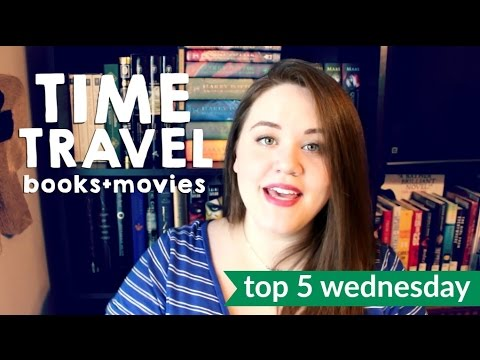 Time Travel Books + Movies | top 5 wednesday