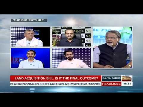 The Big Picture - Land Acquisition Bill: Is it the final outcome?