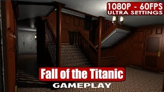 Fall of the Titanic gameplay PC HD [1080p/60fps]