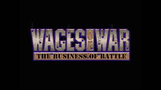 Wages of War: The Business of Battle Intro