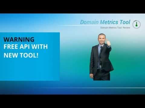 Domain Metrics Tool Review * NEW! FREE API [ Domain Metrics Tool ]