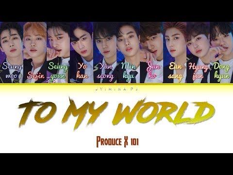 Free Download Produce X 101 (프로듀스x101) - 'to My World' Lyrics (color Coded_han_rom_eng) Mp3 dan Mp4