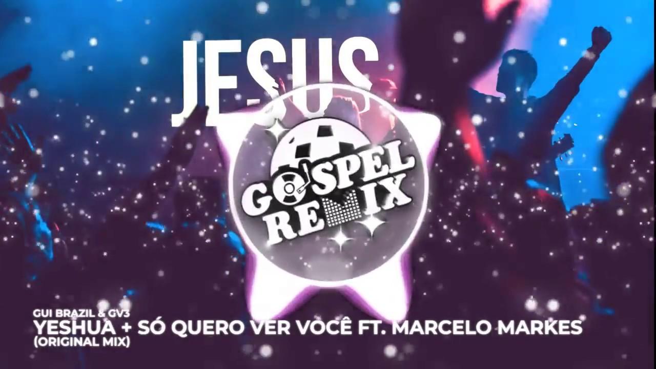 Gui Brazil & GV3 - Yeshua + Só Quero Ver Você feat. Marcelo Markes  [Progressive House Gospel]
