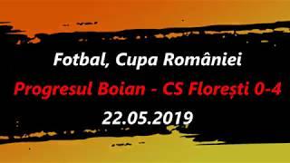 Progresul Boian - CS Florești 0-4 (Cupa României, faza județeană) - 22.05.2019