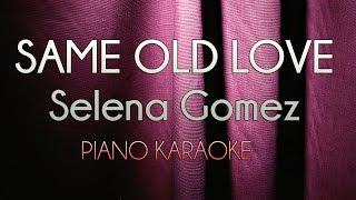 Same Old Love - Selena Gomez | Higher Key (Official Piano Karaoke Instrumental Lyrics Cover)
