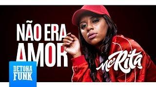 Baixar MC Rita - Não Era Amor (Jorgin Deejhay)