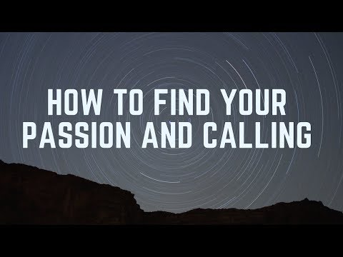 How to Find Your Passion and Calling in Life (My story)