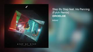 DROELOE - Step By Step Feat. Iris Penning (Fytch Remix)