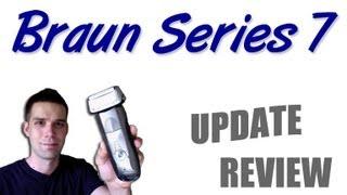Braun Series 7 - Update Review