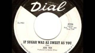 Joe Tex - If Sugar Was As Sweet As You