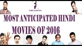 Most awaited hindi movies 2016 latest