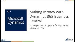 Making Money with Dynamics 365 Business Central: Strategies and Programs for Dynamics VARs and ISVs
