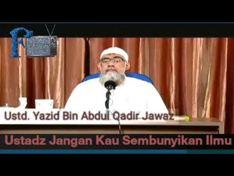 JANGAN SEMBUNYIKAN ILMU - Ustd. Yazid Bin Abdul Qadir Jawaz