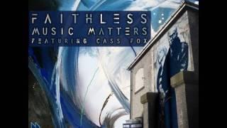 Faithless - Music Matters feat. Cass Fox (Original Radio Edit)