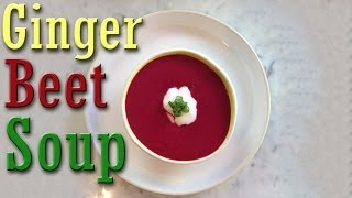 Easy Vegan Recipe: Ginger Beet Soup