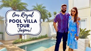 Royal Pool Villa Tour || Jaipur || Ashtrixx