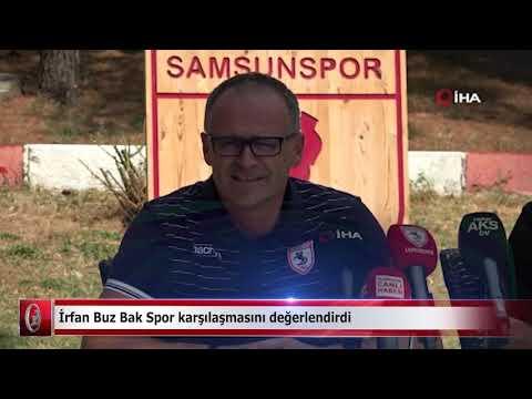 İrfan Buz Bak Spor karşılaşmasını değerlendirdi  Samsun ve Haber