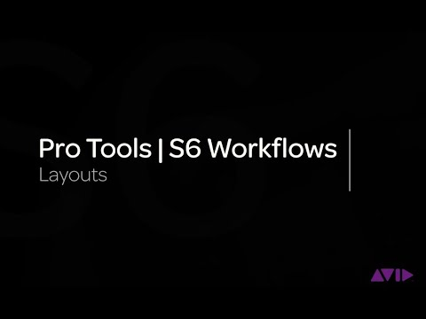 Avid Pro Tools | S6 Workflows: Layouts
