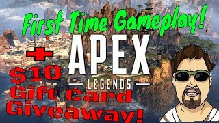 Apex Legends First Time Gameplay! + $10 Gift Card Giveaway!