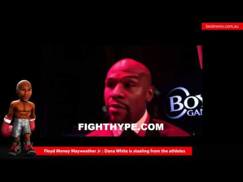Floyd Mayweather Jr : Dana White is stealing from fighters