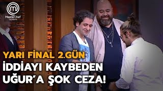 Hazer şef ile girdiği iddiayı kaybeden Uğura şok ceza!  | Yarı Final | MasterChef Türkiye Video