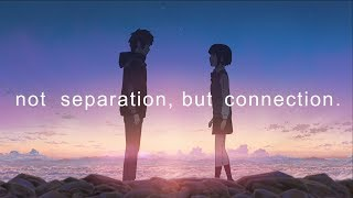 Shinkai - Not Separation, But Connection   #MakotoShinkai #YourName #KimiNoNaWa