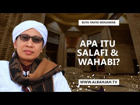 Apa Itu Salafi & Wahabi? - Buya Yahya Menjawab