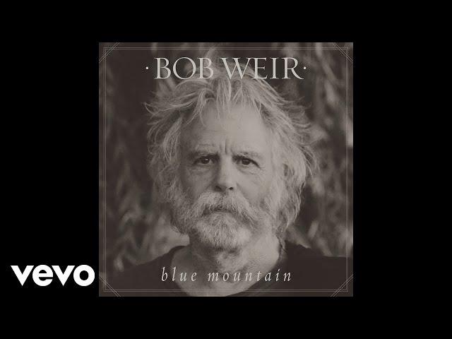 Dead Companys Bob Weir Talks New Solo Album Blue Mountain